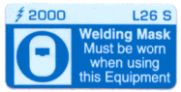 L026 S - Welding Mask be Worn when x 100