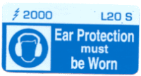 L020 S - Ear Protection Must be Worn x 100