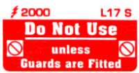 L017 S - Do Not use, unless Guards Fitted (Small) x 100